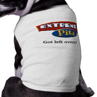 Extreme Pita, Got left overs? (Dog Wear) Shirt