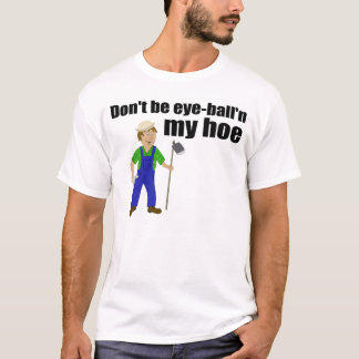 Eye-ball'n my hoe T-Shirt