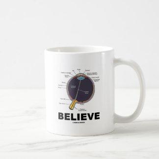 Eye Believe (Anatomical Humor) Coffee Mug