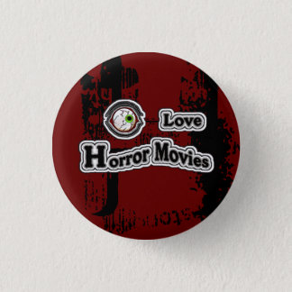 Eye Love Horror Movies! Red-Black 1 Inch Round Button