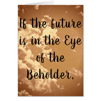 Eye of the Beholder Greeting Card