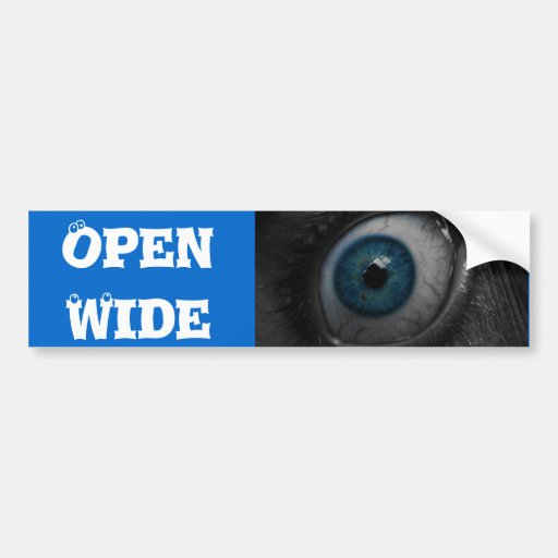 Eye Open Wide bumper sticker