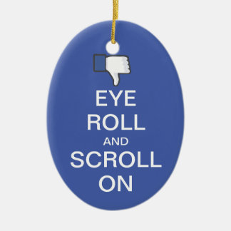 Eye Roll and Scroll On Snarky Facebook Ceramic Ornament