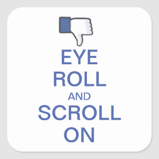 Eye Roll and Scroll On Snarky Facebook Square Sticker