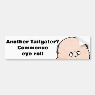 Eye Roll at Tailgaters Bumper Sticker