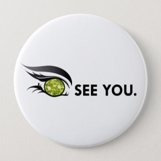 "EYE SEE YOU ""AUGUST PERIDOT"" 4 INCH ROUND BUTTON"