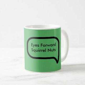 Eyes Forward! Coffee Mug