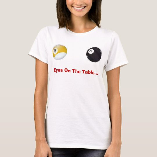 Eyes on the Table T-Shirt