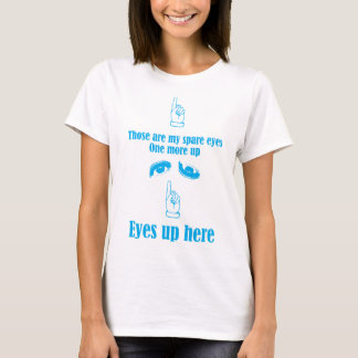 Eyes Up Here Finger Point - Blue or Black Graphic T-Shirt