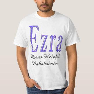 Ezra Means Helpful Bahaha Mens Funny White T-shirt