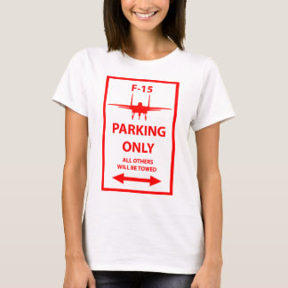 F-15 Parking Only Sign T-Shirt