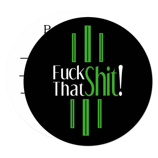 F*ck That Sh*t! Circle Card