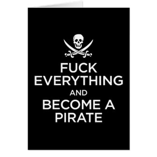 f*** everything and become a pirate card