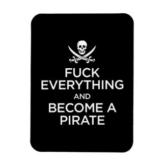 f*** everything and become a pirate rectangular photo magnet