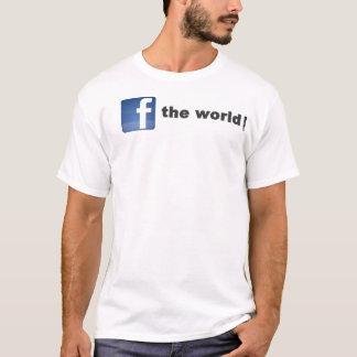 f (facebook) the world! T-Shirt