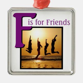 F for Friends Metal Ornament