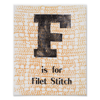 F is for Filet Stitch Poster