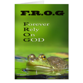 F.R.O.G Forever.Rely.On.GOD Greeting Cards