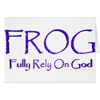 F.R.O.G. - Fully Rely On God Card