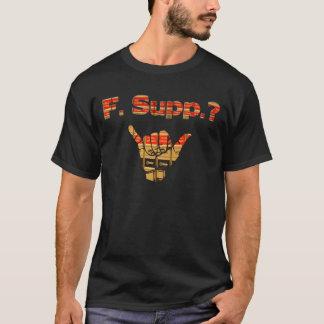 F. Supp? T-Shirt