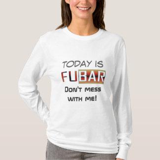 F.U.B.A.R T-Shirt