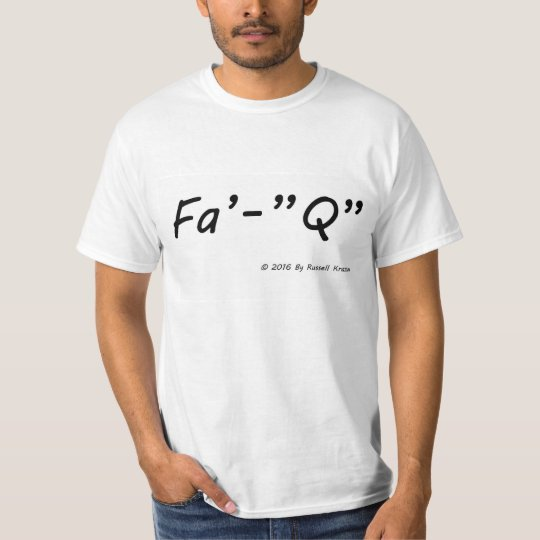 """Fa'-""""Q"""" T-Shirt"""