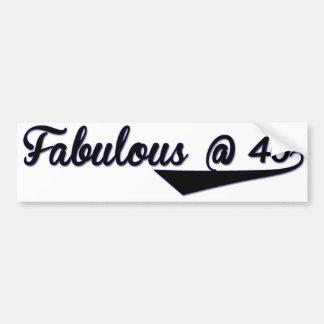 Fabulous @ 40 bumper sticker