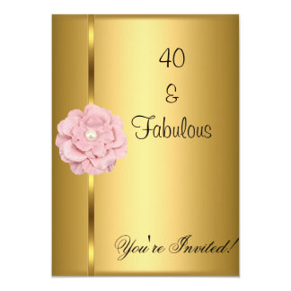 "Fabulous 40th Birthday Gold Pearl Pink Flower 5"" X 7"" Invitation Card"