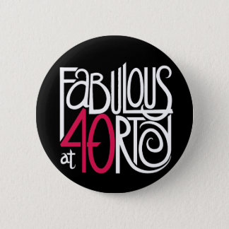Fabulous at 40 Dark Button