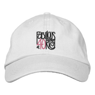 Fabulous at 40rty Embroidered Hat