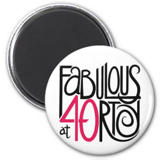 Fabulous at 40rty Magnet