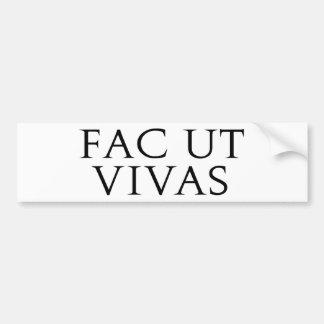 Fac Ut Vivas Bumper Sticker