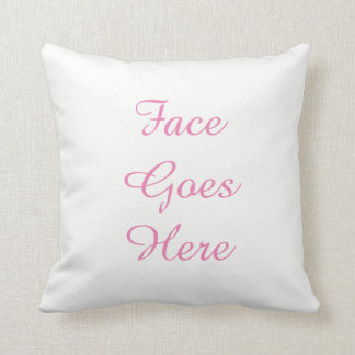 Face Goes Here Throw Pillow