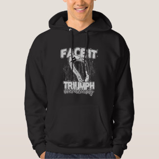 face it triumph over adversity hoodie