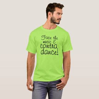 Face the Music & Contra Dance T-Shirt
