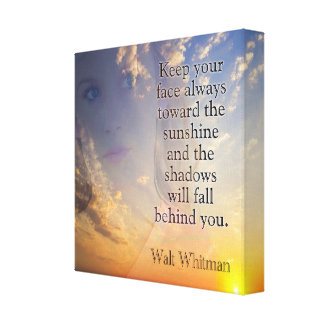Face the Sunshine *Canvas Art *Whitman quote Canvas Print
