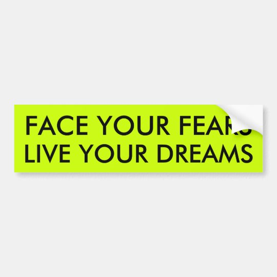 FACE YOUR FEARS BUMPER STICKER