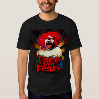 Face Your Fears [of clowns] T-shirt