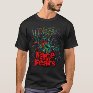 Face Your Fears [of spiders] T-Shirt