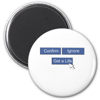 Facebook get a life 2 inch round magnet