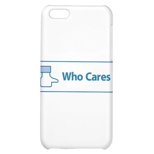 Facebook Who Cares iPhone 5C Cover