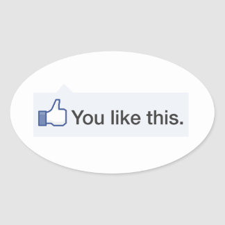 facebook YOU LIKE THIS funny graphic Oval Sticker
