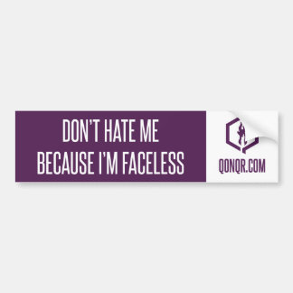 Faceless Don't Hate Bumper Sticker