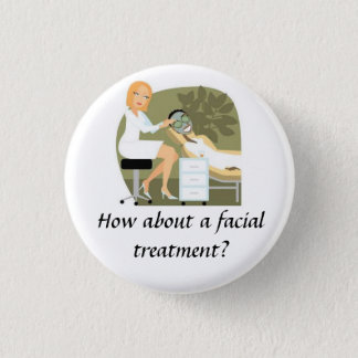 Facial Treatment 1 Inch Round Button