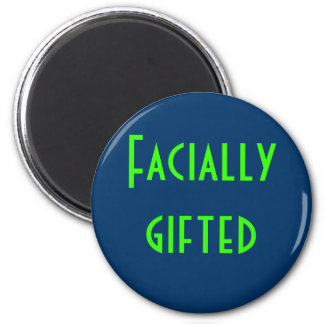 Facially gifted magnet