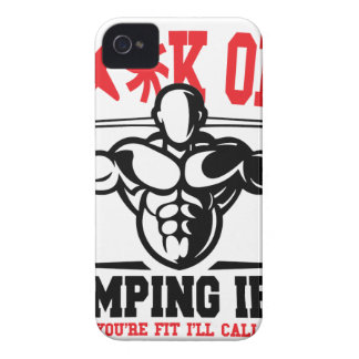 FACK OFF PUMPING IRON IF YOUR FIT I WILL CALL YOU. iPhone 4 Case-Mate CASE