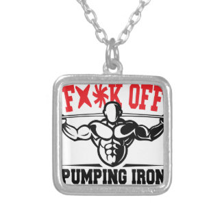 FACK OFF PUMPING IRON IF YOUR FIT I WILL CALL YOU. SILVER PLATED NECKLACE