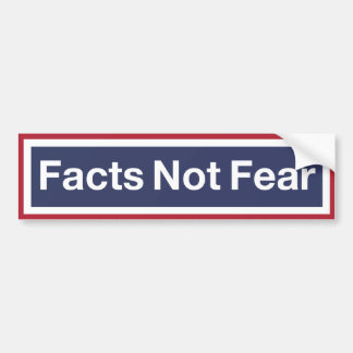 Fact NOT Fear Bumper Sticker