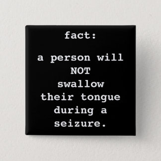 fact: not swallow tongue 2 inch square button