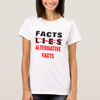 Facts and Alternative Facts T-Shirt